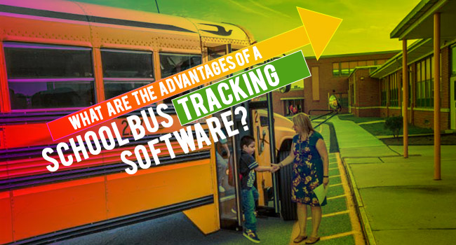 What Are The Advantages Of A School Bus Tracking Software?