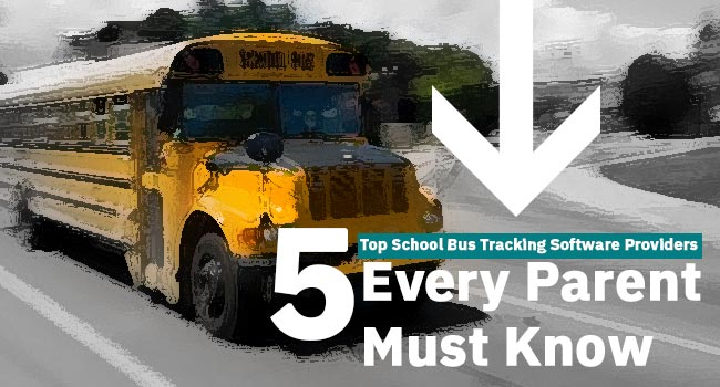 5 Top School Bus Tracking Software Providers Every Parent Must Know