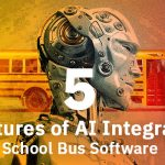 5 Features of AI Integrated School Bus Software
