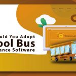 Why Should You Adopt School Bus Maintenance Software