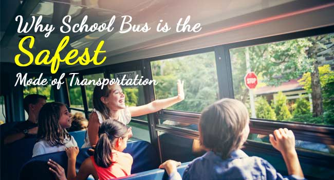 Why School Bus is the Safest Mode of Transportation