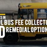Challenges in School Bus Fee Collection and Remedial Options