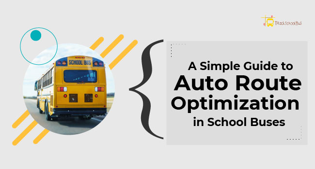 A Simple Guide to Auto Route Optimization in School Buses