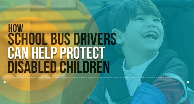 How School Bus Drivers Can Help Protect Disabled Children