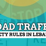 Road Traffic Safety Rules In Lebanon – All You Need To Know
