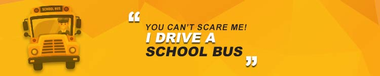 You-Cant-Scare-Me-I-Drive-A-School-Bus