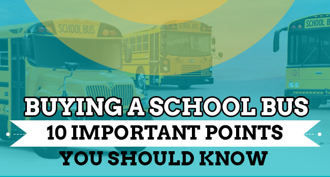 Buying a School Bus – 10 Important Points You Should Know