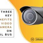 3 Key Benefits of Video Camera on School Bus