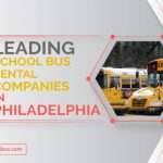 6 Leading School Bus Rental Companies in Philadelphia