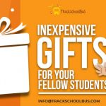 Inexpensive Gifts for Your Fellow Students (School Bus Driver Viewpoint)